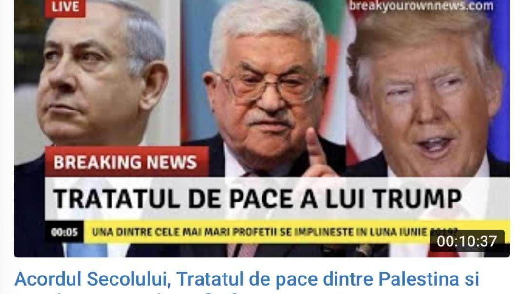 Acordul Secolului, Tratatul de pace dintre Palestina  si Israel este pe cale sa fie facut PUBLIC,